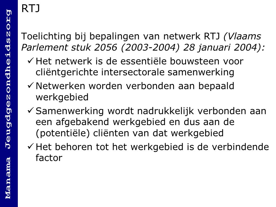 RTJ Toelichting bij bepalingen van netwerk RTJ (Vlaams Parlement stuk 2056 (2003-2004) 28 januari 2004):