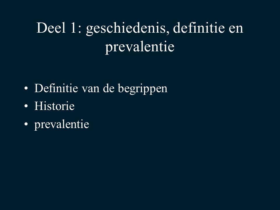 Deel 1: geschiedenis, definitie en prevalentie