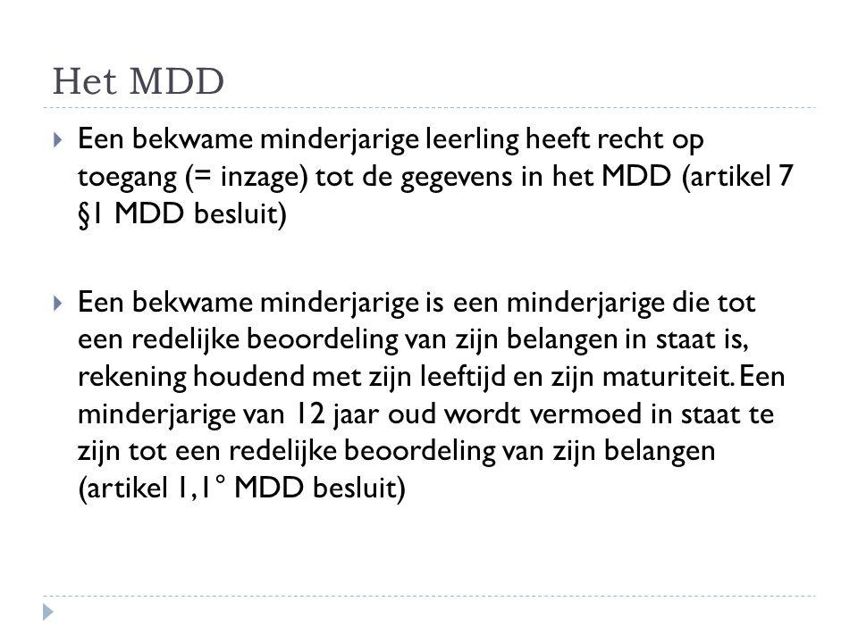 Het MDD Een bekwame minderjarige leerling heeft recht op toegang (= inzage) tot de gegevens in het MDD (artikel 7 §1 MDD besluit)