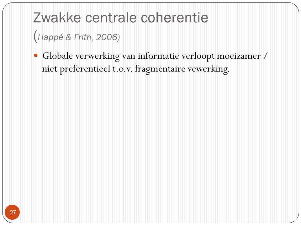 Zwakke centrale coherentie (Happé & Frith, 2006)