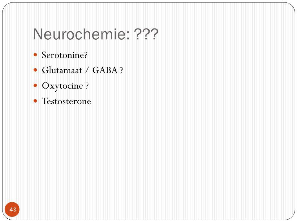 Neurochemie: Serotonine Glutamaat / GABA Oxytocine