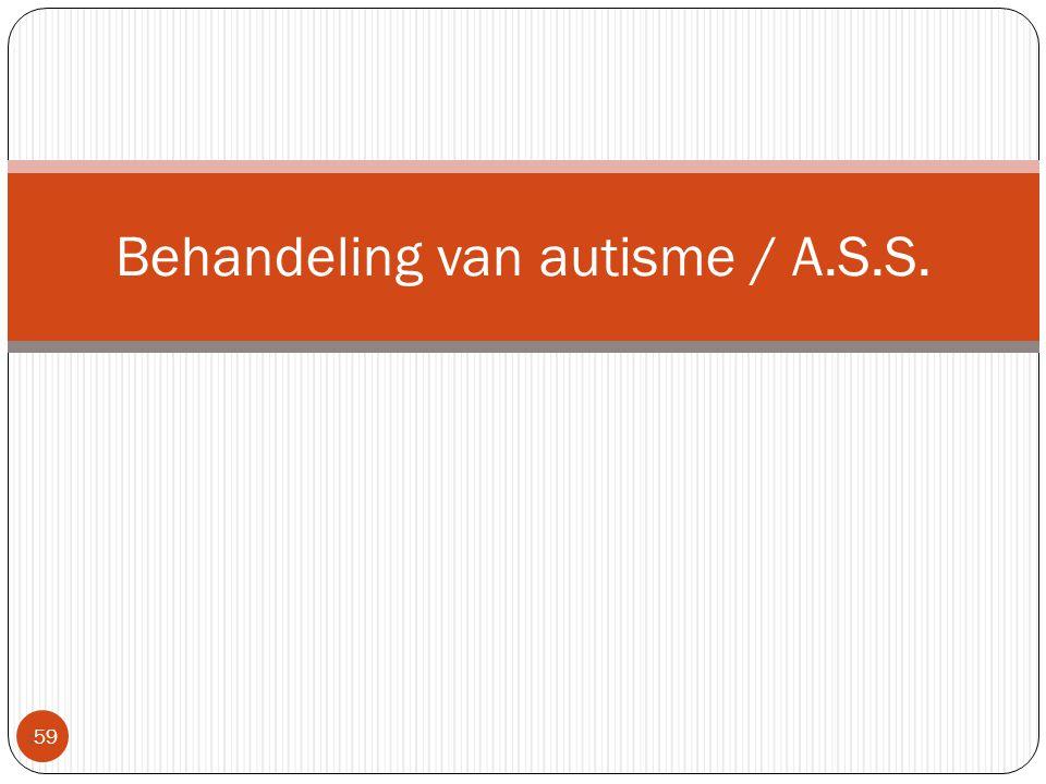 Behandeling van autisme / A.S.S.
