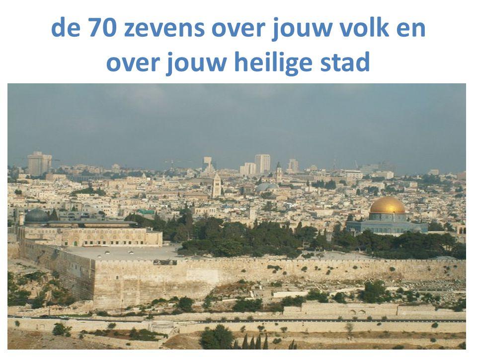 de 70 zevens over jouw volk en over jouw heilige stad