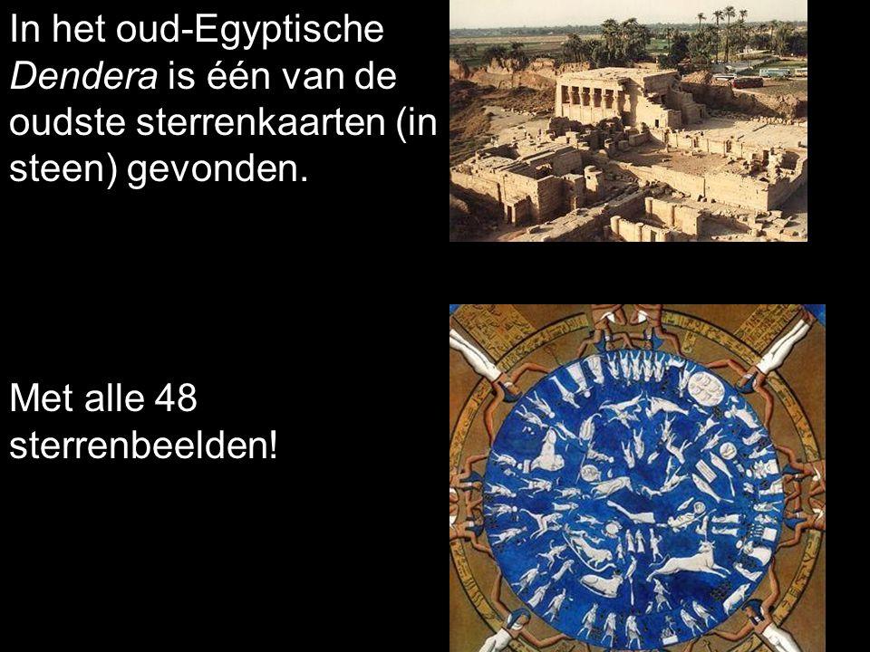 In het oud-Egyptische Dendera is één van de oudste sterrenkaarten (in steen) gevonden.