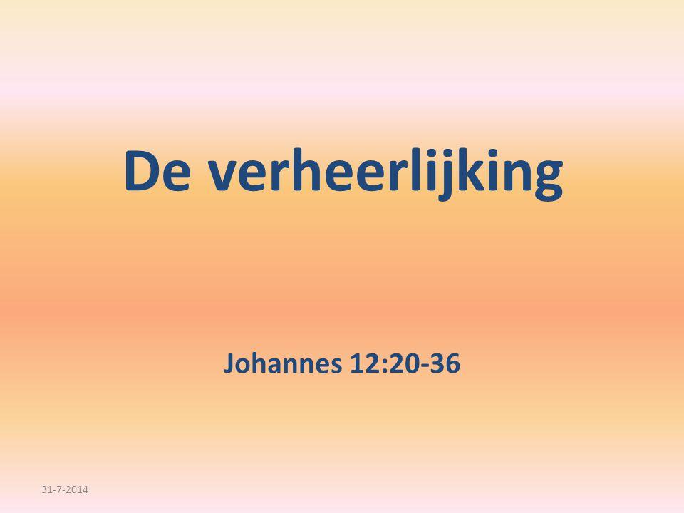 De verheerlijking Johannes 12:20-36