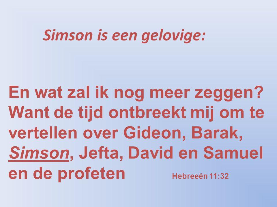 Simson is een gelovige: