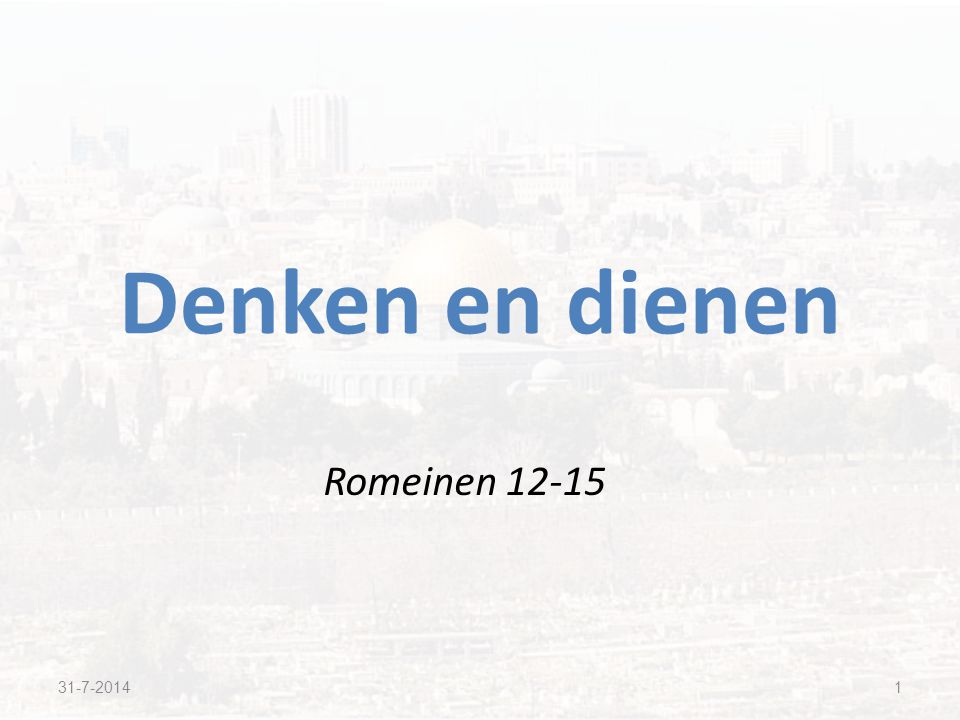 Denken en dienen Romeinen 12-15 4-4-2017