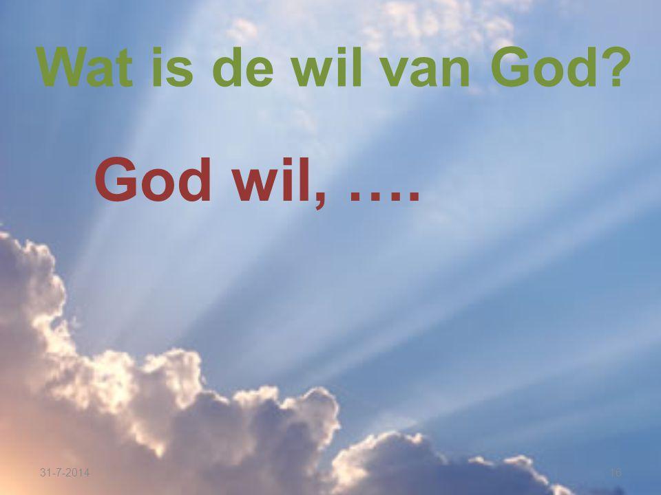 Wat is de wil van God God wil, …. 4-4-2017