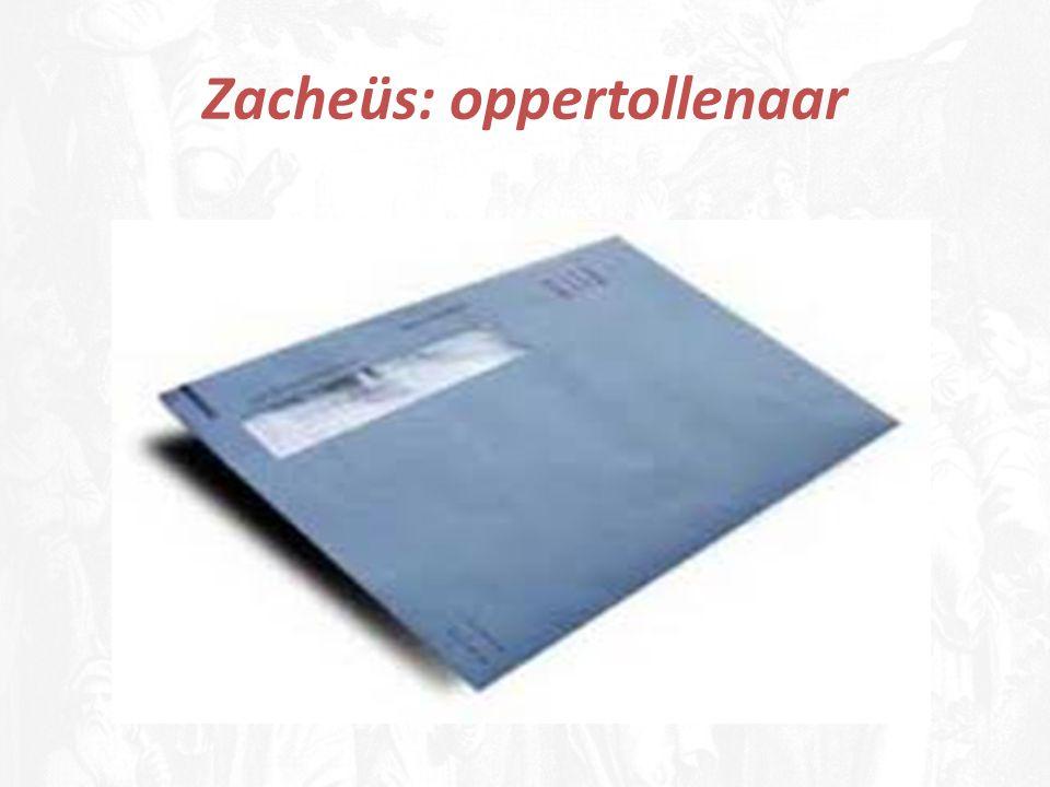 Zacheüs: oppertollenaar