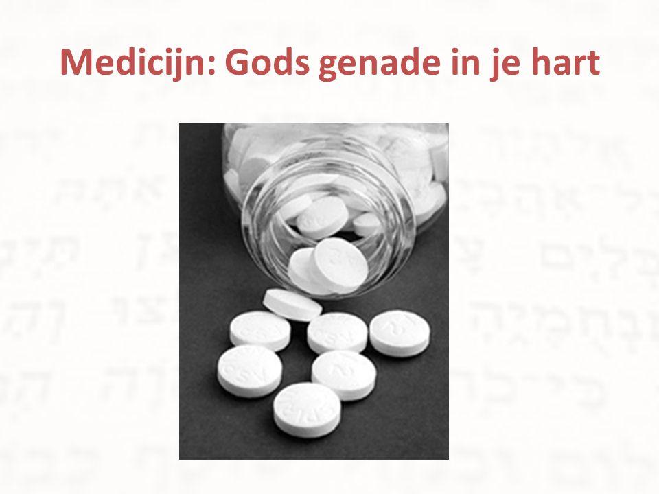 Medicijn: Gods genade in je hart