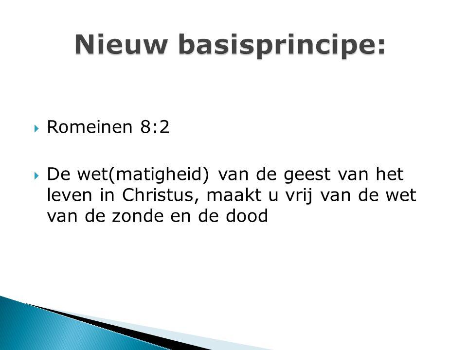 Nieuw basisprincipe: Romeinen 8:2