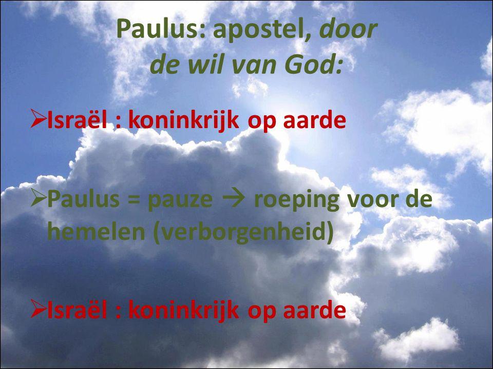 Paulus: apostel, door de wil van God: