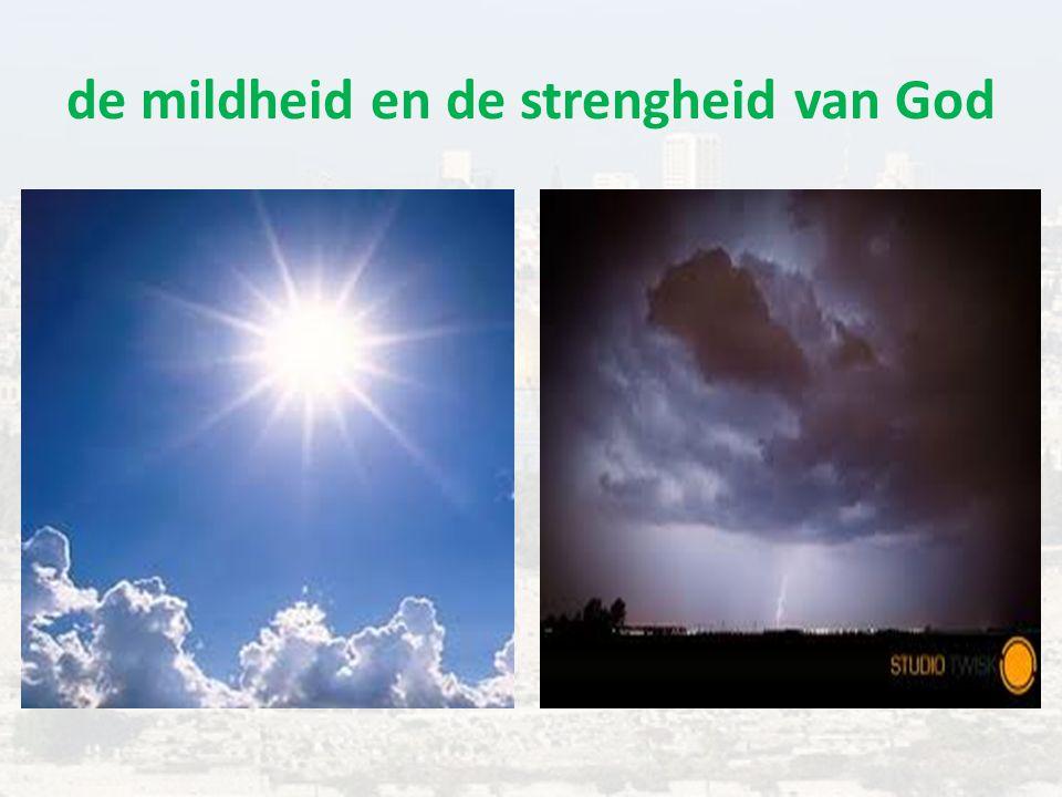 de mildheid en de strengheid van God