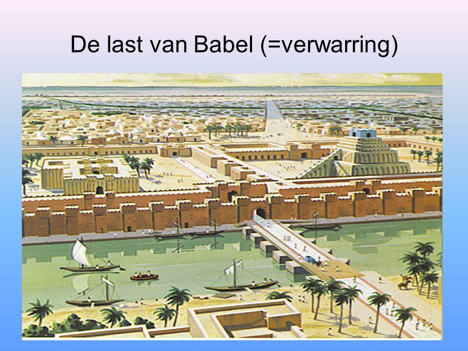 De last van Babel (=verwarring)
