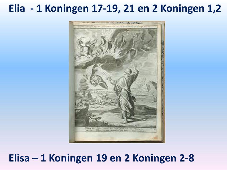 Elia - 1 Koningen 17-19, 21 en 2 Koningen 1,2