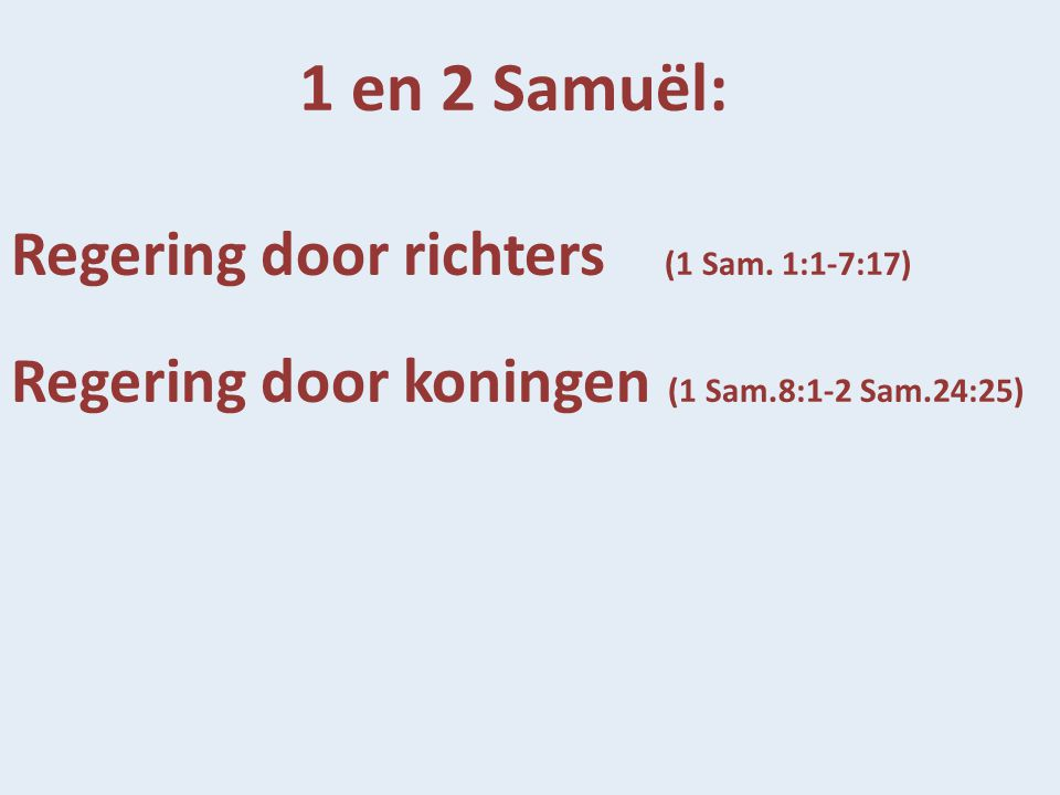 1 en 2 Samuël: Regering door richters (1 Sam. 1:1-7:17)