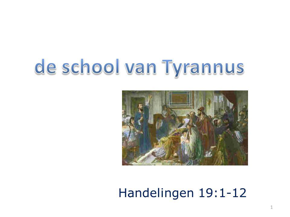 de school van Tyrannus Handelingen 19:1-12