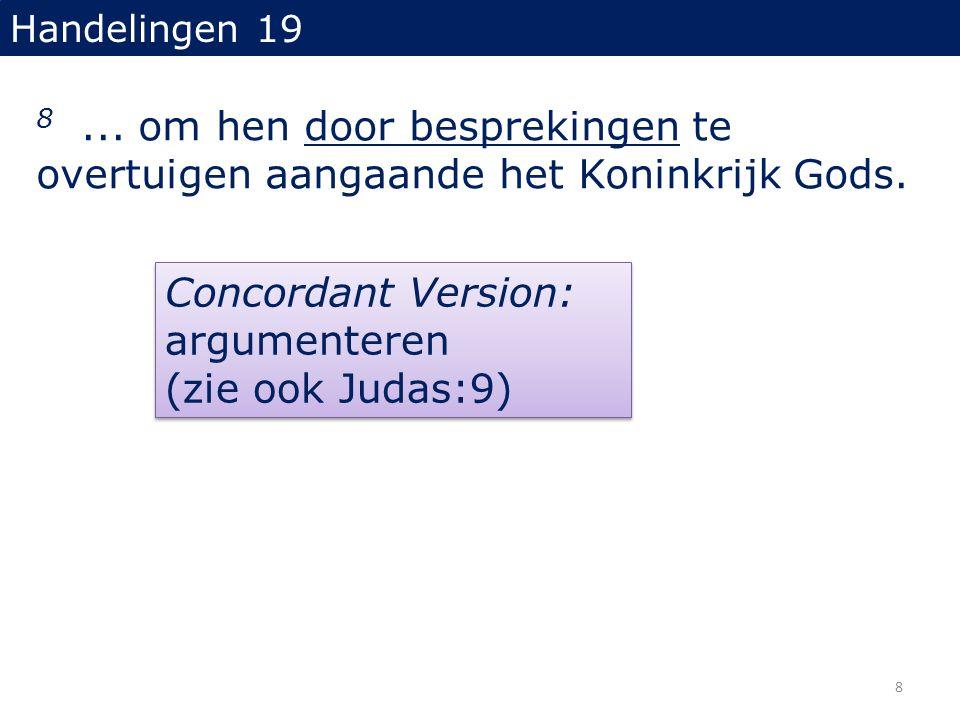 Concordant Version: argumenteren (zie ook Judas:9)