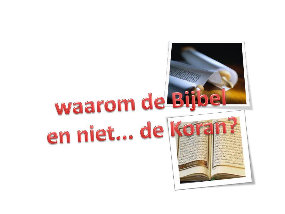 waarom de Bijbel en niet... de Koran