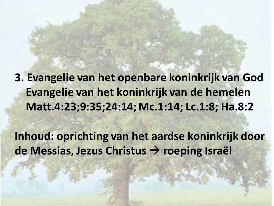 3. Evangelie van het openbare koninkrijk van God Evangelie van het koninkrijk van de hemelen