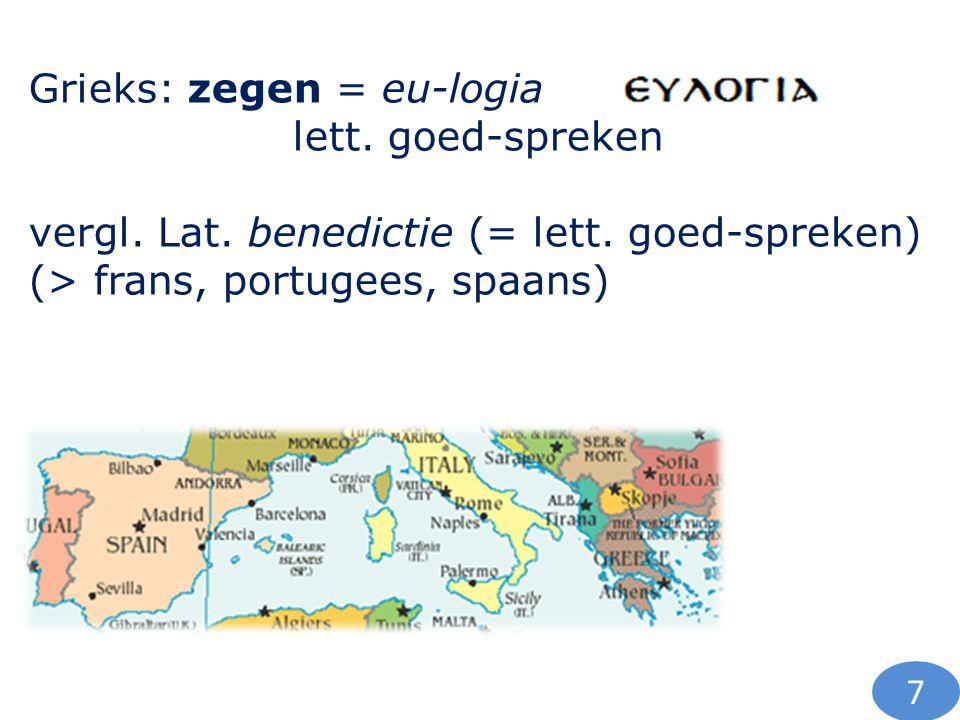 Grieks: zegen = eu-logia lett. goed-spreken
