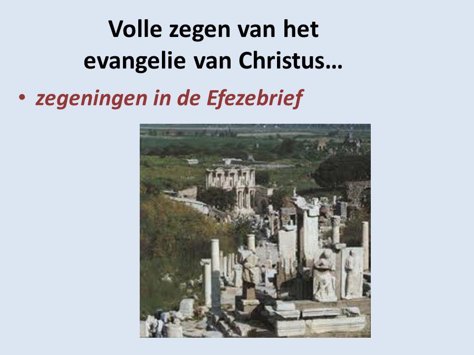 Volle zegen van het evangelie van Christus…