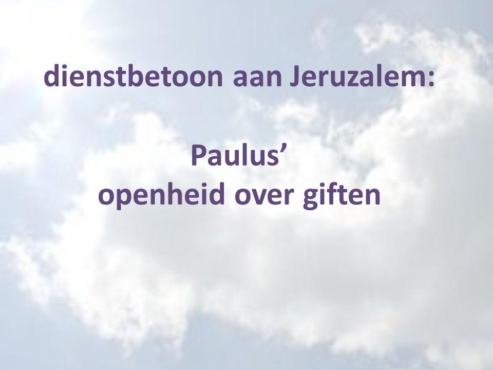 dienstbetoon aan Jeruzalem: Paulus' openheid over giften