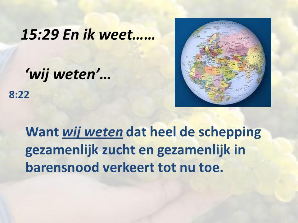 15:29 En ik weet…… 'wij weten'…