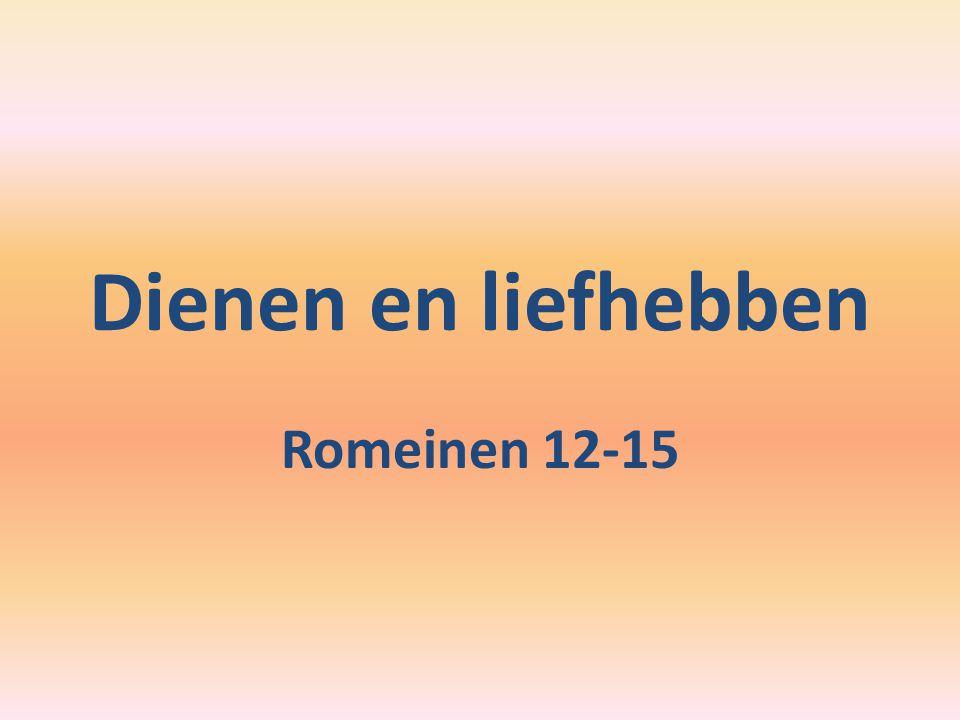 Dienen en liefhebben Romeinen 12-15