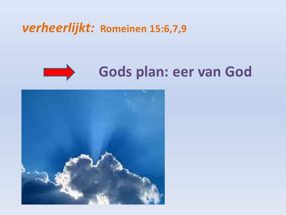 verheerlijkt: Romeinen 15:6,7,9