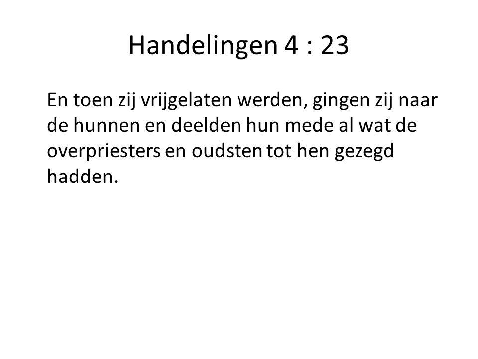 Handelingen 4 : 23