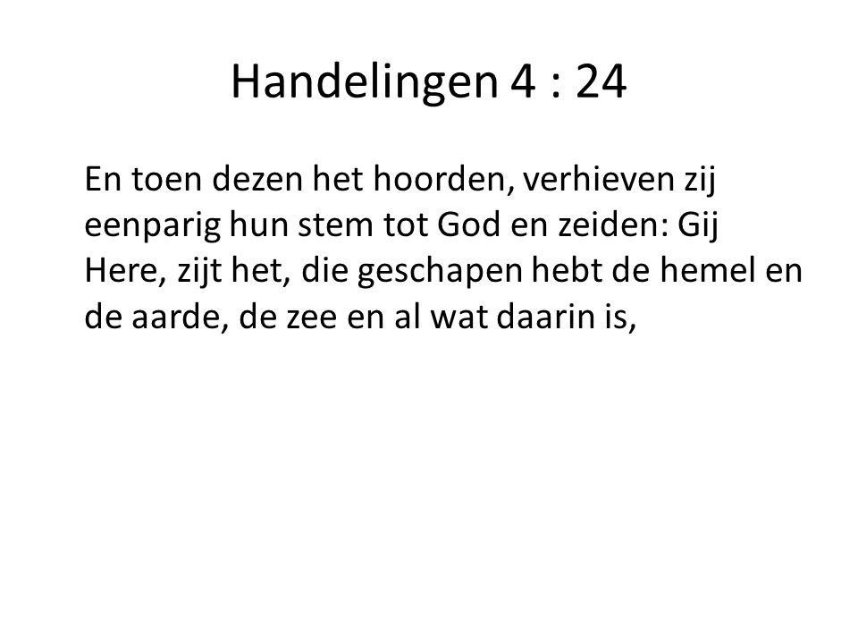Handelingen 4 : 24