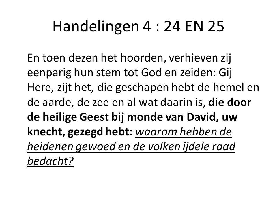 Handelingen 4 : 24 EN 25
