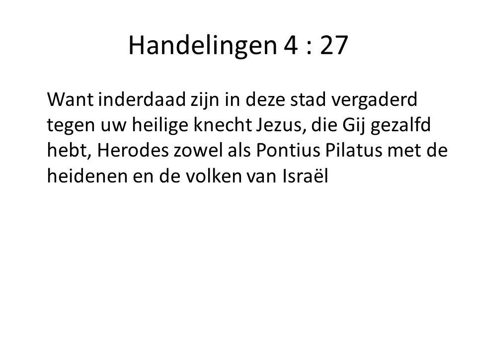 Handelingen 4 : 27