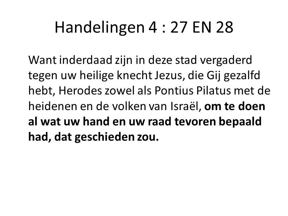 Handelingen 4 : 27 EN 28