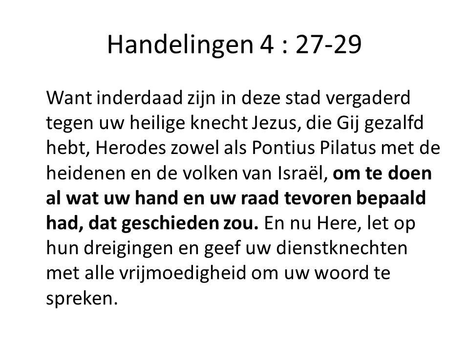 Handelingen 4 : 27-29