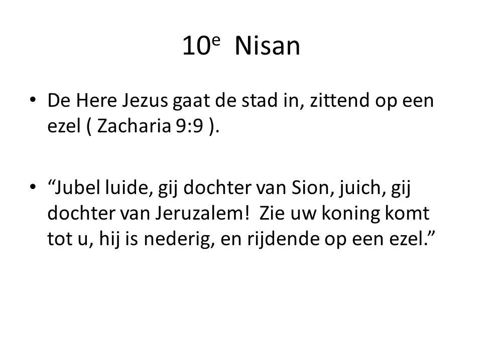 10e Nisan De Here Jezus gaat de stad in, zittend op een ezel ( Zacharia 9:9 ).