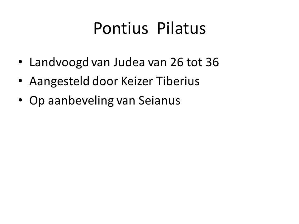 Pontius Pilatus Landvoogd van Judea van 26 tot 36