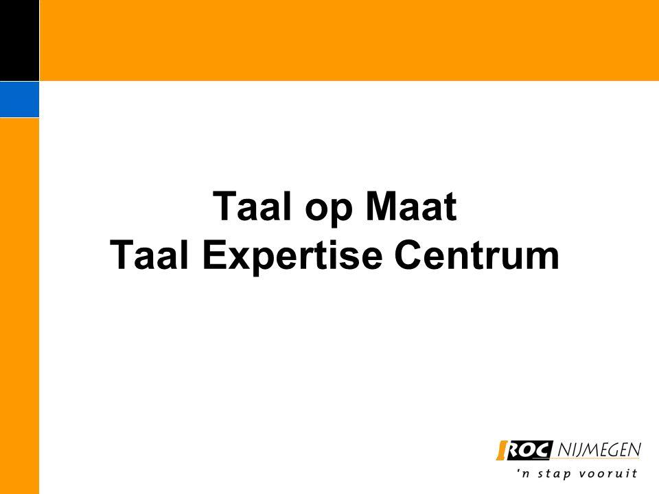 Taal op Maat Taal Expertise Centrum