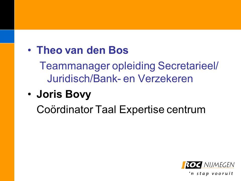 Theo van den Bos Teammanager opleiding Secretarieel/ Juridisch/Bank- en Verzekeren.