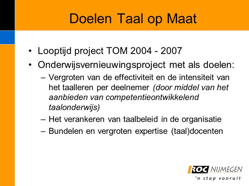 Doelen Taal op Maat Looptijd project TOM 2004 - 2007