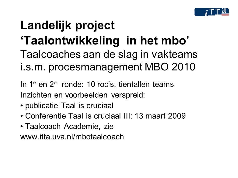 Landelijk project 'Taalontwikkeling in het mbo' Taalcoaches aan de slag in vakteams i.s.m. procesmanagement MBO 2010