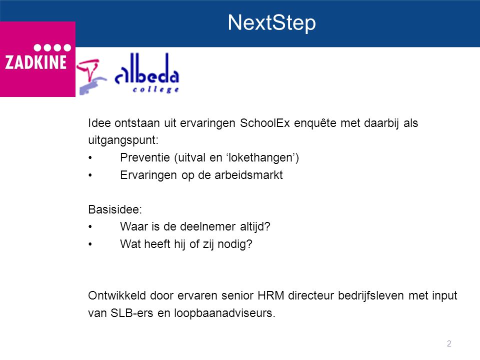 NextStep Idee ontstaan uit ervaringen SchoolEx enquête met daarbij als