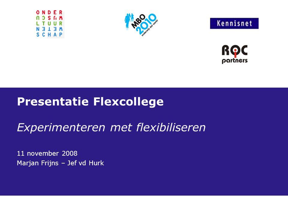 Presentatie Flexcollege Experimenteren met flexibiliseren