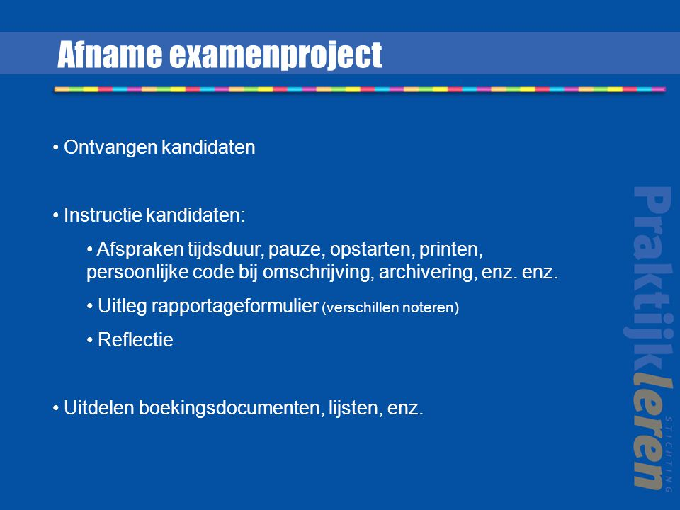 Afname examenproject Ontvangen kandidaten Instructie kandidaten: