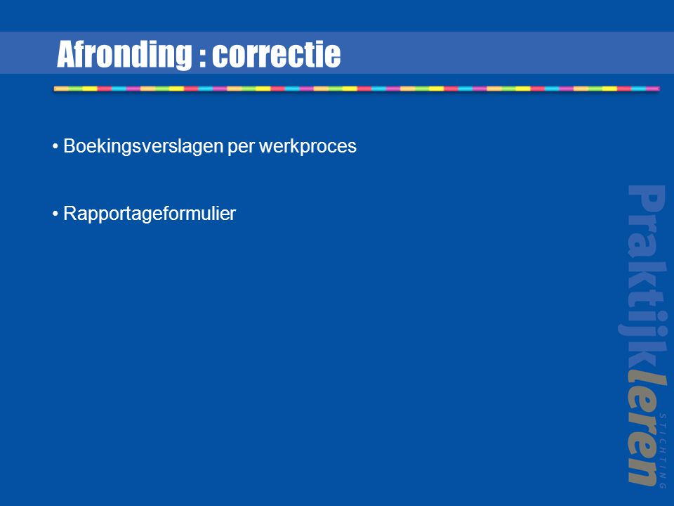 Afronding : correctie Boekingsverslagen per werkproces