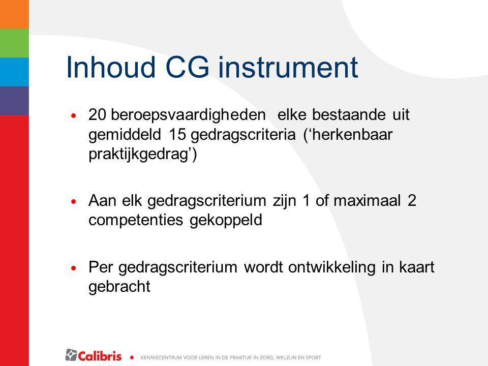 Inhoud CG instrument 20 beroepsvaardigheden elke bestaande uit gemiddeld 15 gedragscriteria ('herkenbaar praktijkgedrag')