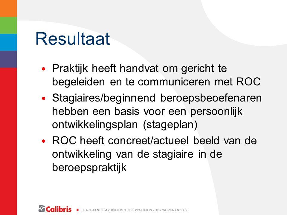 Resultaat Praktijk heeft handvat om gericht te begeleiden en te communiceren met ROC.