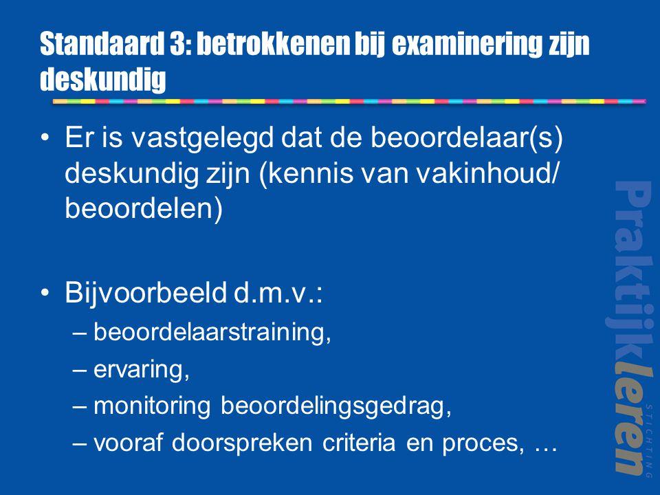 Standaard 3: betrokkenen bij examinering zijn deskundig