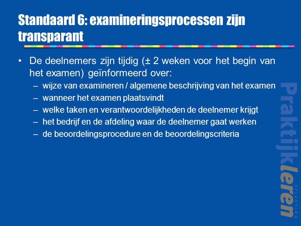 Standaard 6: examineringsprocessen zijn transparant